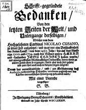 Schrifft-gegründete Gedanken Von den letzten Zeiten der Welt und Untergange derselbigen ...