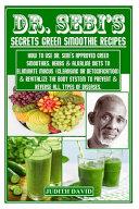 Dr. Sebi's Secrets Green Smoothie Recipes