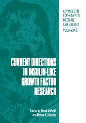 Current Directions in Insulin-Like Growth Factor Research