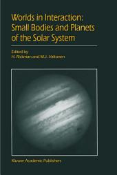 "Worlds in Interaction: Small Bodies and Planets of the Solar System: Proceedings of the Meeting ""Small Bodies in the Solar System and their Interactions with the Planets"" held in Mariehamn, Finland, August 8–12, 1994"