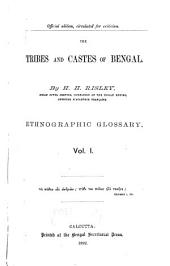 The Tribes and Castes of Bengal: Ethnographic glossary, Volume 1
