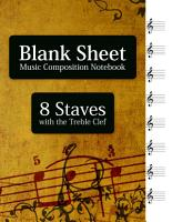 Blank Sheet Music Composition Notebook   8 Staves with the Treble Clef PDF