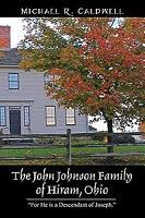The John Johnson Family of Hiram  Ohio  For He Is a Descendant of Joseph  PDF