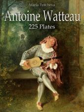 Antoine Watteau: 225 Plates
