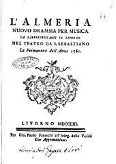 L'Almeria nuovo dramma per musica da rappresentarsi in Livorno nel teatro da S. Sebastiano la primavera dell'anno 1761 [Marco Coltellini]