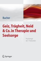 Geiz, Trägheit, Neid & Co. in Therapie und Seelsorge: Psychologie der 7 Todsünden