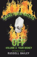 Shake Them Haters off -Volume 3- Your Money