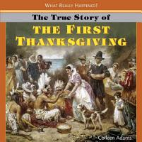 The True Story of the First Thanksgiving PDF