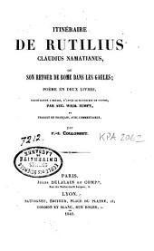 Itinéraire de Rutilius Claudius Namatianus ou son retour de Rome dans les Gaules : poème en deux livres