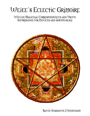 Wejee   s Eclectic Grimoire  Wiccan Magickal Correspondences and Useful Information for Novices and Adepts Alike