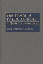 The World of W.E.B. Du Bois