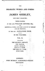 The Dramatic Works and Poems of James Shirley: Volume 2