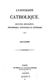 L'Universite catholique, recueil religieux, philosophique scientifique et litteraire: Volume4
