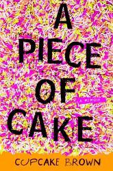 A Piece Of Cake Book PDF