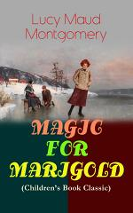 MAGIC FOR MARIGOLD (Children's Book Classic)