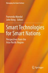 Smart Technologies for Smart Nations: Perspectives from the Asia-Pacific Region