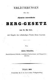 Erläuterungen über das allgemeine österreichische Berggesetz v. 23 Mai 1854, mit Beigabe des vollständigen Textes dièses Gesetzes