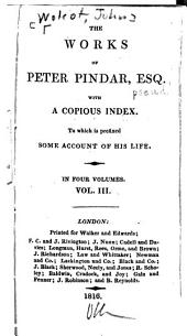 The Works of Peter Pindar, Esq. With a Copious Index: Volume 3