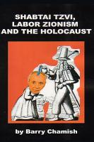 SHABTAI TZVI  LABOR ZIONISM AND THE HOLOCAUST Chamish PDF