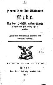 Herrn Gottlieb Walthers Rede vor dem Hochlöbl. aussern Stande zu Bern den 7ten März 1767 gehalten