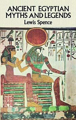 Ancient Egyptian Myths and Legends PDF