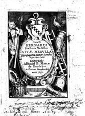 Sancti Bernardi... vitae medulla, quinquaginta tribus iconibus illustrata, labore et expensis Abbatiae Beatae Mariae de Baudeloo in civitate Gandavensi, etc