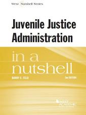Juvenile Justice Administration in a Nutshell, 3d: Edition 3