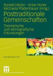 Posttraditionale Gemeinschaften: Theoretische und ethnografische Erkundungen