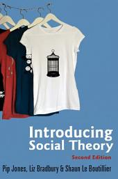 Introducing Social Theory: Edition 2