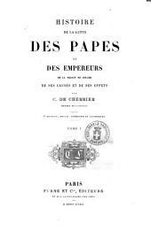 Histoire de la lutte des papes et des empereurs de la maison de Souabe de ses causes et de ses effets par C. de Cherrier: Volume1