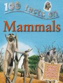 100 Facts on Mammals