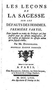 Les lecons de la sagesse sur les defauts des hommes. Nouv. ed: Volume1