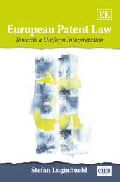 European Patent Law: Towards a Uniform Interpretation