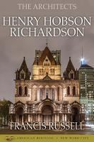 The Architects  Henry Hobson Richardson PDF
