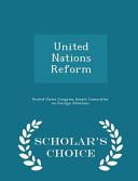 United Nations Reform   Scholar s Choice Edition PDF