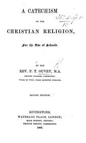 A Catechism of the Christian Religion, for the use of Schools ... Second edition