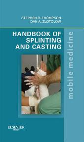 Handbook of Splinting and Casting E-Book: Mobile Medicine Series