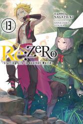 Re Zero Starting Life In Another World Vol 13 Light Novel  PDF