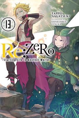 Re ZERO  Starting Life in Another World   Vol  13  light novel