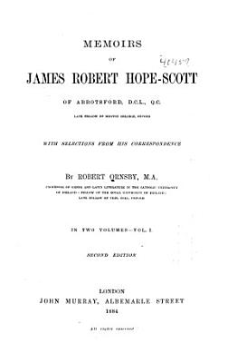 Memoirs of James Robert Hope Scott of Abbotsford PDF