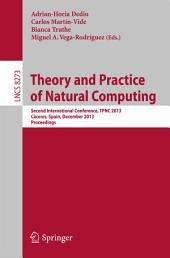Theory and Practice of Natural Computing: Second International Conference, TPNC 2013, Cáceres, Spain, December 3-5, 2013. Proceedings