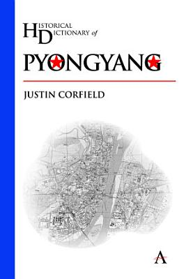 Historical Dictionary of Pyongyang PDF