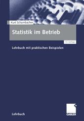 Statistik im Betrieb: Lehrbuch mit praktischen Beispielen, Ausgabe 13