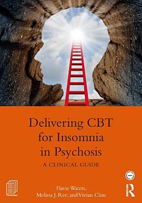 Delivering CBT for Insomnia in Psychosis