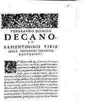 Epistola: Ven. D. Decano et Sap. Viris Sacrae Facultatis Paris. Doctorib. E Portu Reg. Prid. Cal. Dec. 1655