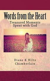 Words from the Heart: Treasured Moments Spent with God