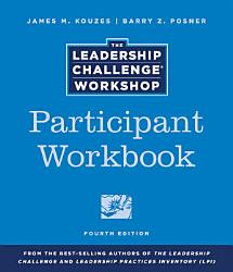 The Leadership Challenge Workshop Participant Workbook Book PDF