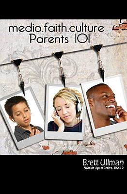 media faith culture  Parents 101