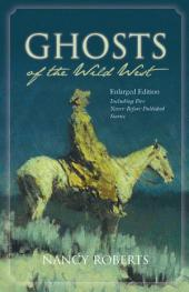 Ghosts of the Wild West: Enlarged Edition Including Five Never-Before-Published Stories