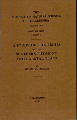 Study of the Fishes of the Southern Piedmont and Coastal Plain PDF